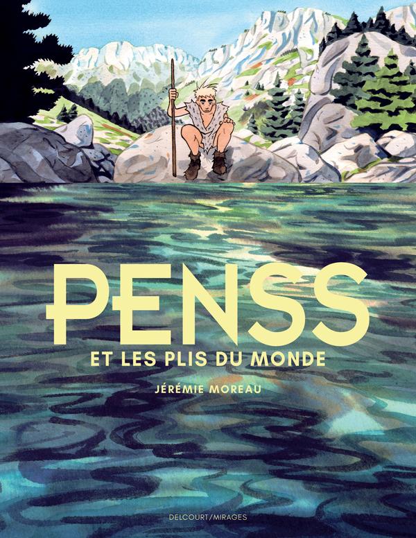 Penss et les plis du monde, bd chez Delcourt de Moreau