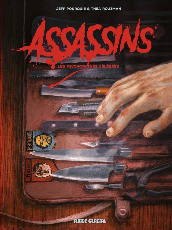 Assassins : Les psychopathes célèbres (0), bd chez Fluide Glacial de Rojzman, Pourquié
