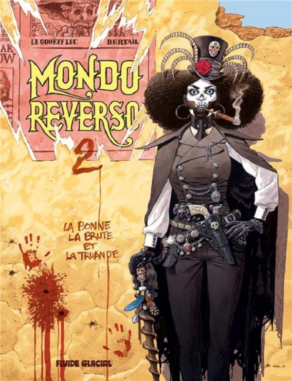 Mondo reverso T2 : La bonne, la brute et la truande (0), bd chez Fluide Glacial de Le Gouëfflec, Bertail
