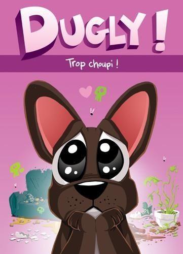 Dugly : Trop choupi (0), bd chez Makaka éditions de Stivo
