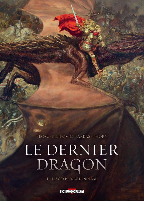 Le Dernier dragon T2 : Les cryptes de Dendérah (0), bd chez Delcourt de Pécau, Pilipovic, Farkas, Thorn