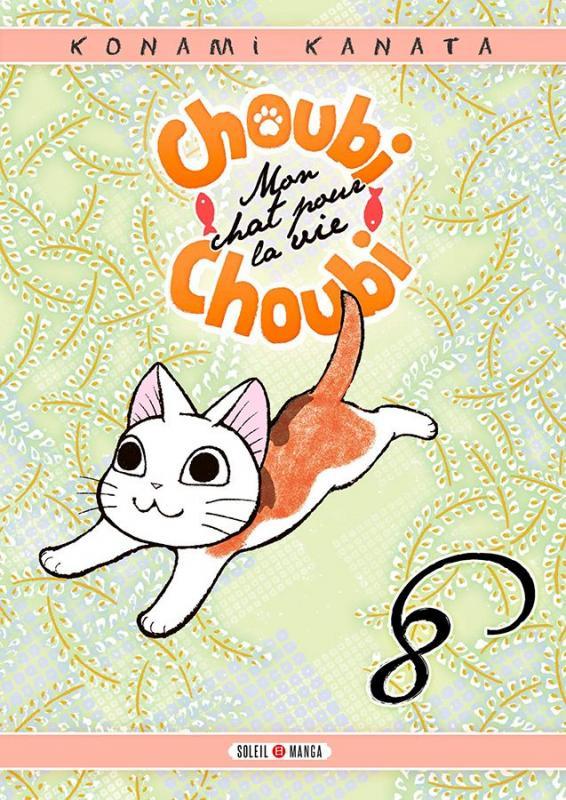 Choubi-Choubi, mon chat pour la vie  T8, manga chez Soleil de Konami