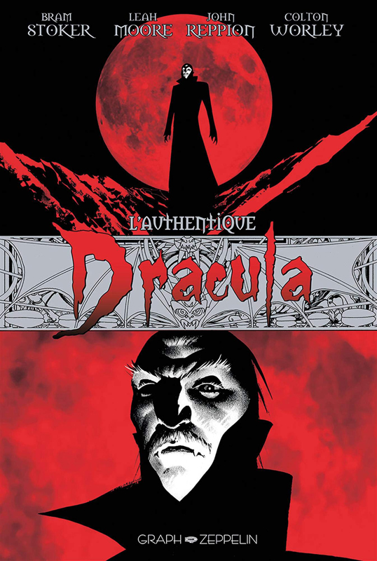 L'authentique Dracula, comics chez Graph Zeppelin de Reppion, Moore, Worley, Cassaday
