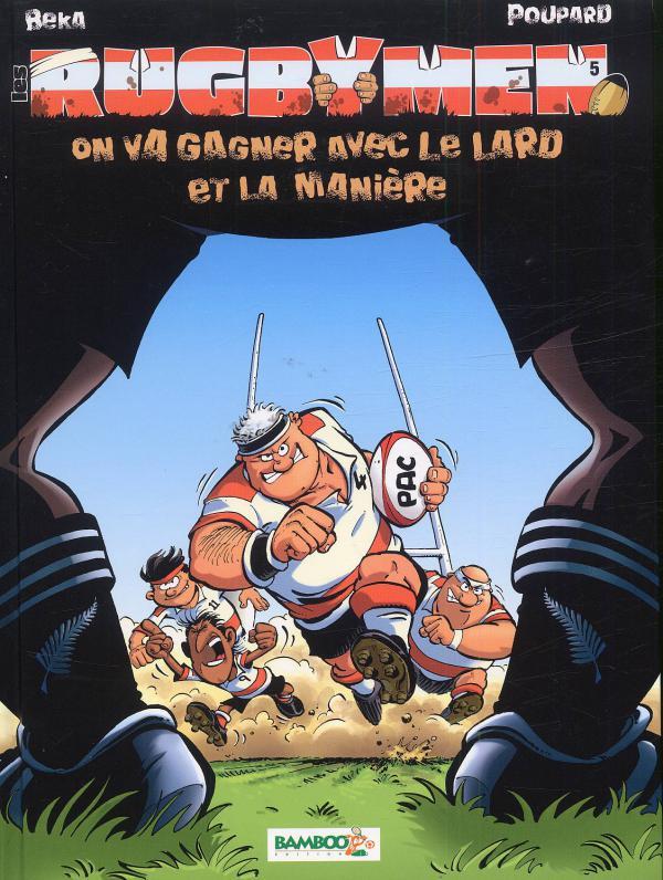 Les rugbymen T5 : On va gagner avec le lard et la manière (0), bd chez Bamboo de Beka, Poupard, Poli rivière