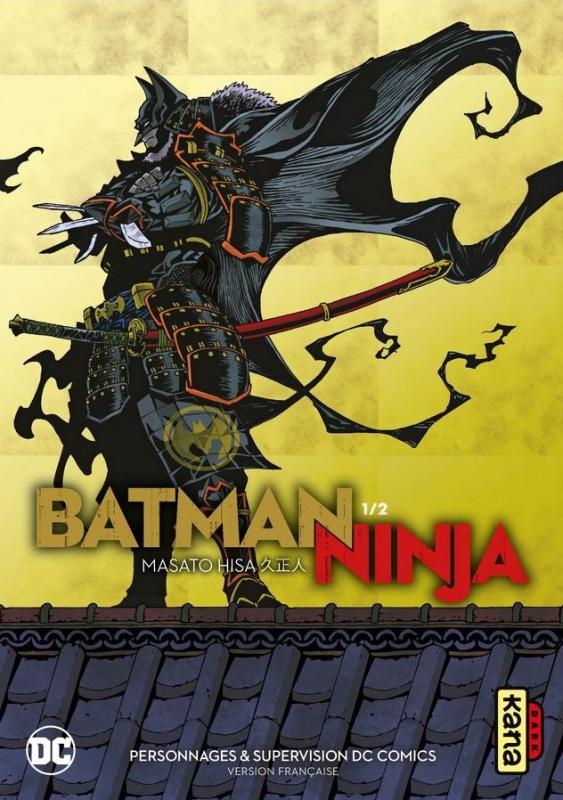 Batman ninja T1, manga chez Kana de Hisa