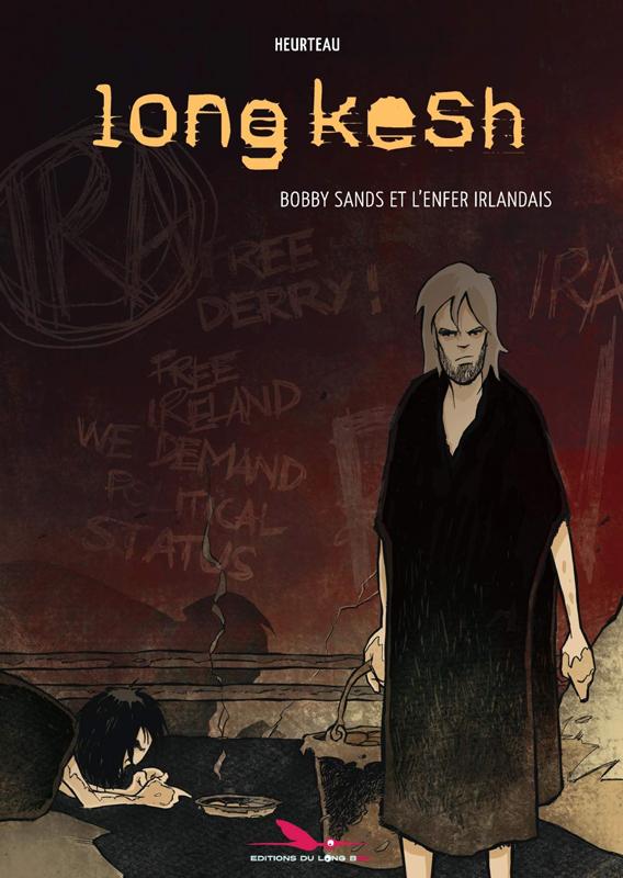 Long Kesh, bd chez Les éditions du Long Bec de Heurteau