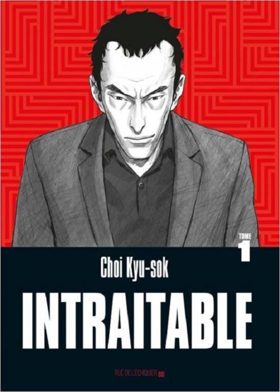 Intraitable, bd chez Rue de l'échiquier de Kyu-Sok