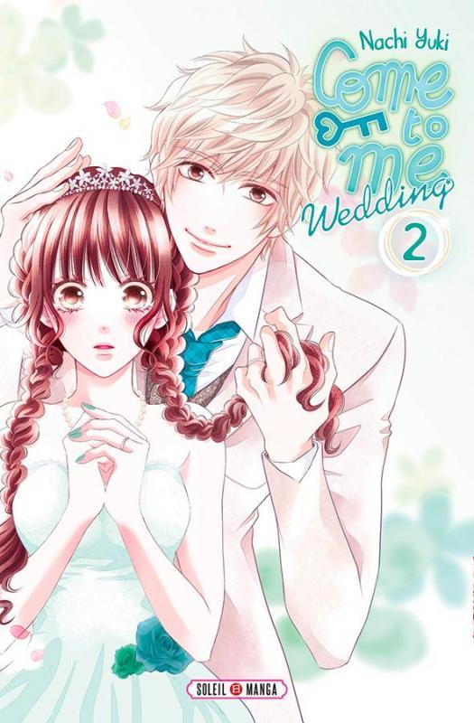 Come to me Wedding T2, manga chez Soleil de Nachi