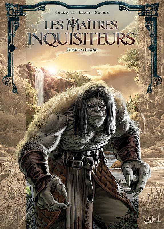 Les Maîtres inquisiteurs T13 : Iliann (0), bd chez Soleil de Cordurié, Léoni, Negrin, Digikore studio