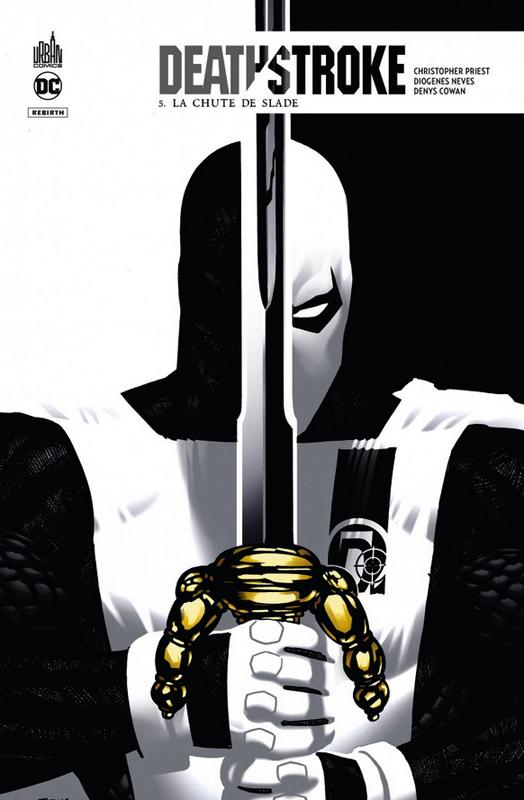 Deathstroke Rebirth T5 : La chute de Slade (0), comics chez Urban Comics de Priest, Cowan, Neves, Cox, Sook