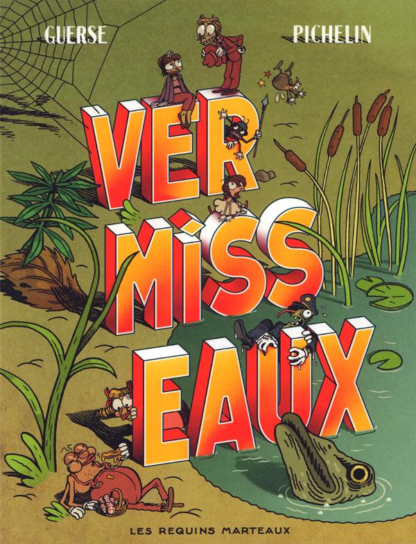 Vermisseaux, bd chez Les Requins Marteaux de Pichelin, Guerse