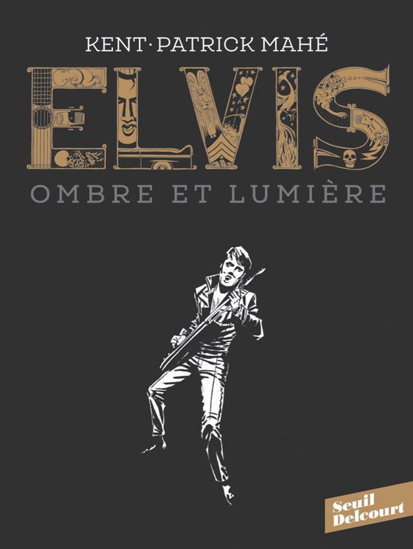 Elvis : Ombre et lumière (0), bd chez Delcourt de Kent, Mahé