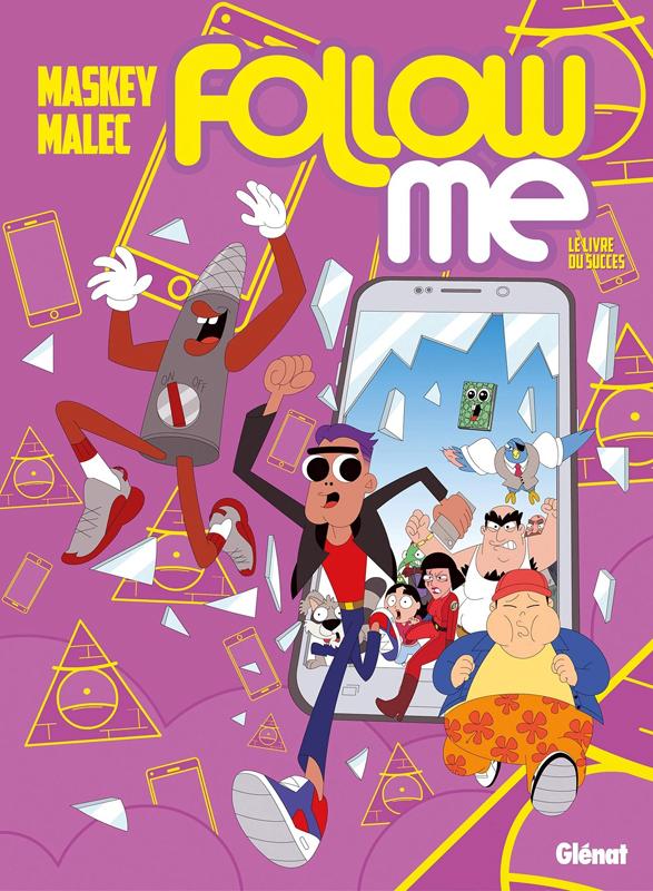 Follow me : Le Livre du succès (0), bd chez Glénat de Maskey, Malec