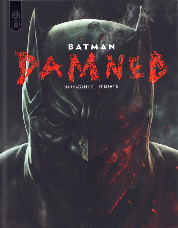 Batman Damned, comics chez Urban Comics de Azzarello, Bermejo