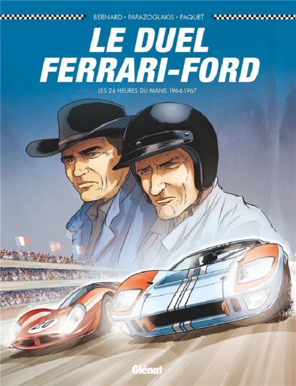 24 heures du Mans T2 : 1964-1967 : Le Duel Ferrari-Ford (0), bd chez Glénat de Bernard, Paquet, Papazoglakis, Cinna