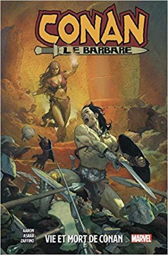 Conan le Barbare  T1 : Vie et mort de Conan  (0), comics chez Panini Comics de Aaron, Asrar, Zaffino, Wilson, Ribic