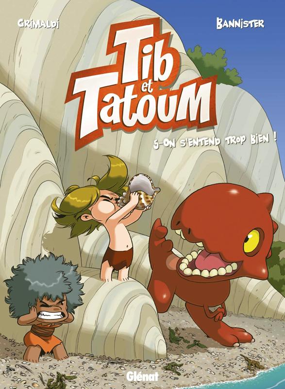 Tib et Tatoum T5 : On s'entend trop bien ! (0), bd chez Glénat de Grimaldi, Bannister
