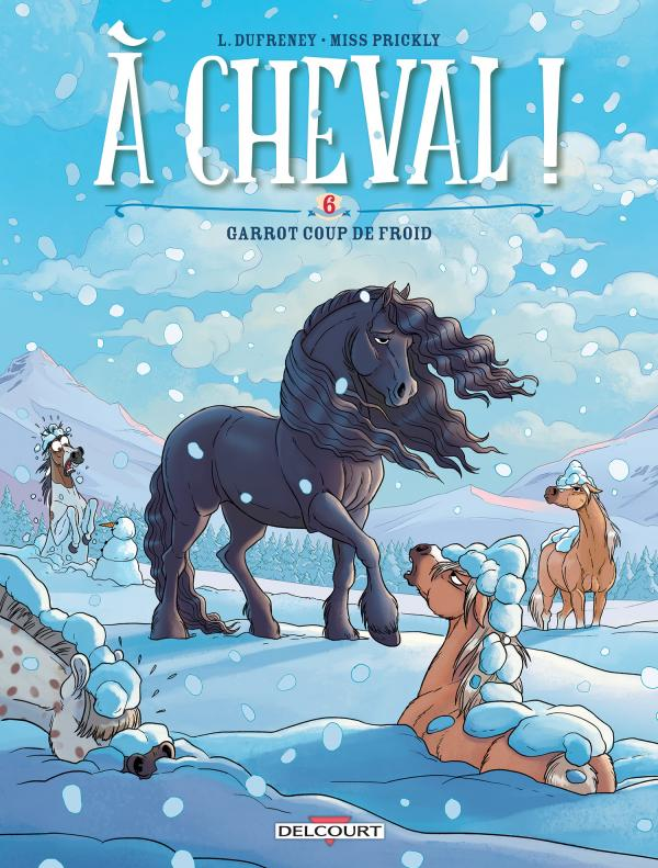 A cheval ! T6 : Garrot coup de froid ! (0), bd chez Delcourt de Dufreney, Prickly, Paillat