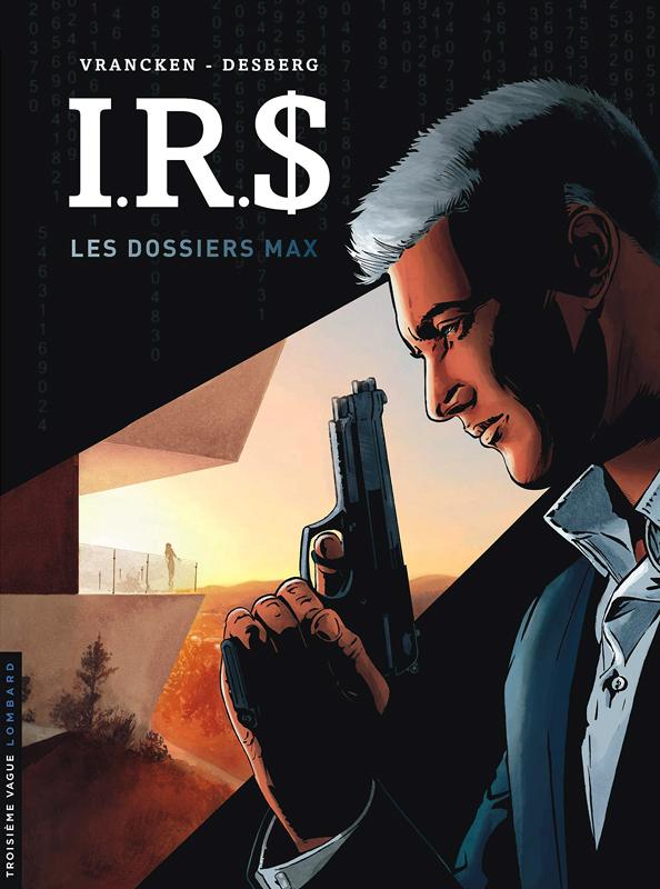 IR$ : Les dossiers Max (0), bd chez Le Lombard de Desberg, Vrancken