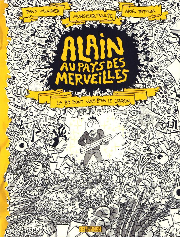 Alain au pays des merveilles : La BD dont vous êtes le crayon (0), bd chez Delcourt de Monsieur Poulpe, Mourier, Bittum