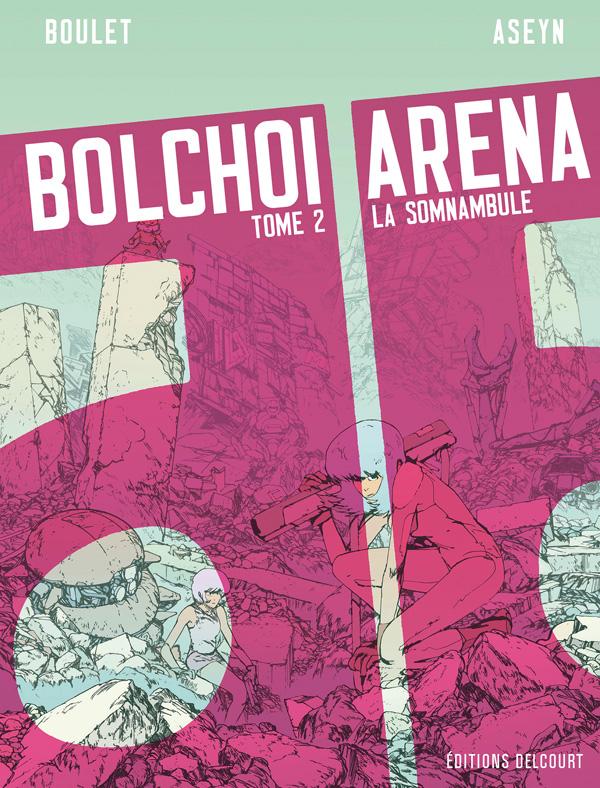 Bolchoi arena T2 : La somnambule (0), bd chez Delcourt de Boulet, Aseyn, Guillé