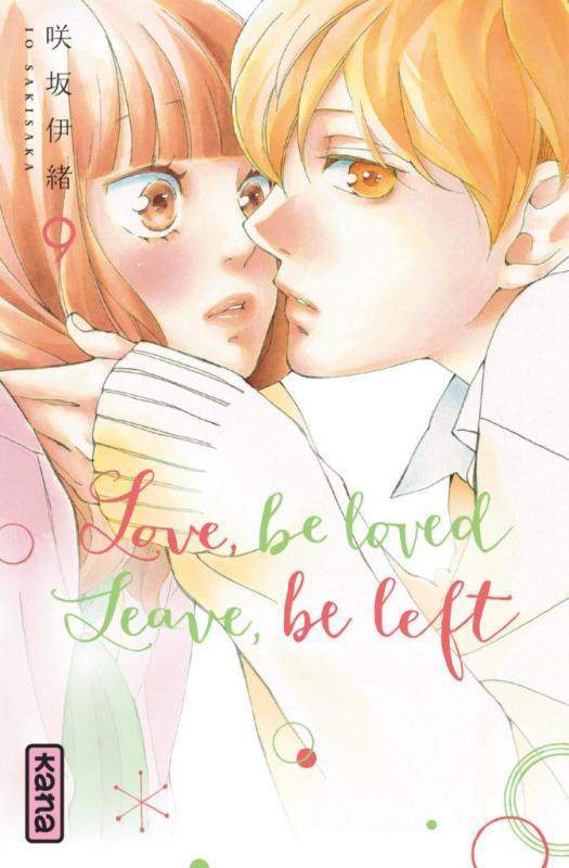 Love,Be Loved Leave,Be Left T9, manga chez Kana de Sakisaka