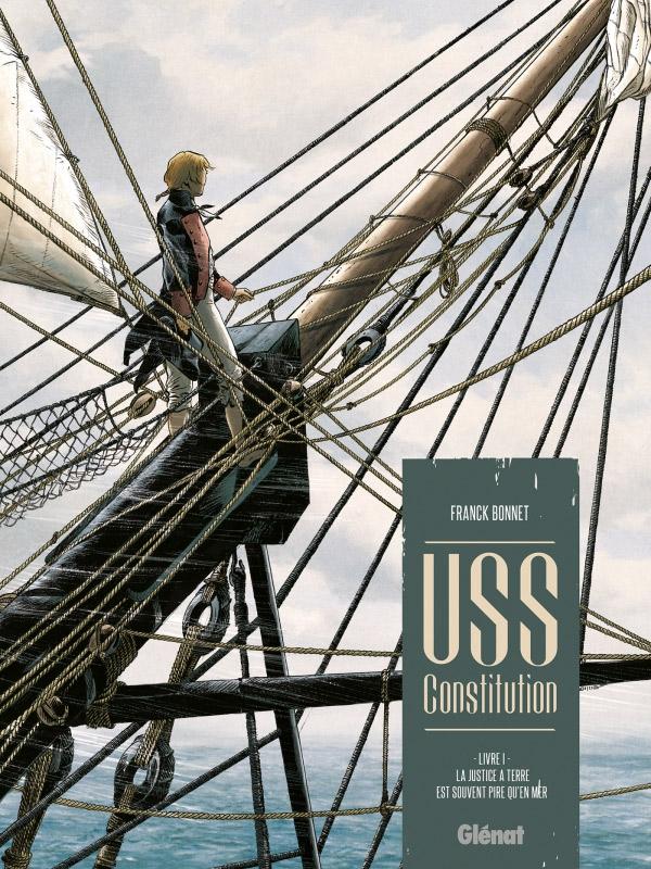 USS Constitution T1 : La justice à terre est souvent pire qu'en mer (0), bd chez Glénat de Bonnet