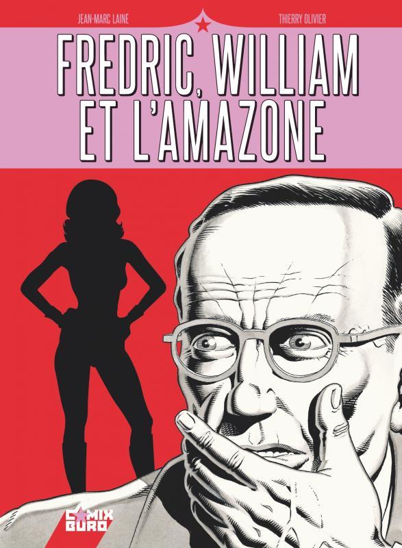 Fredric, William et l'Amazone, bd chez Glénat de Lainé, Olivier