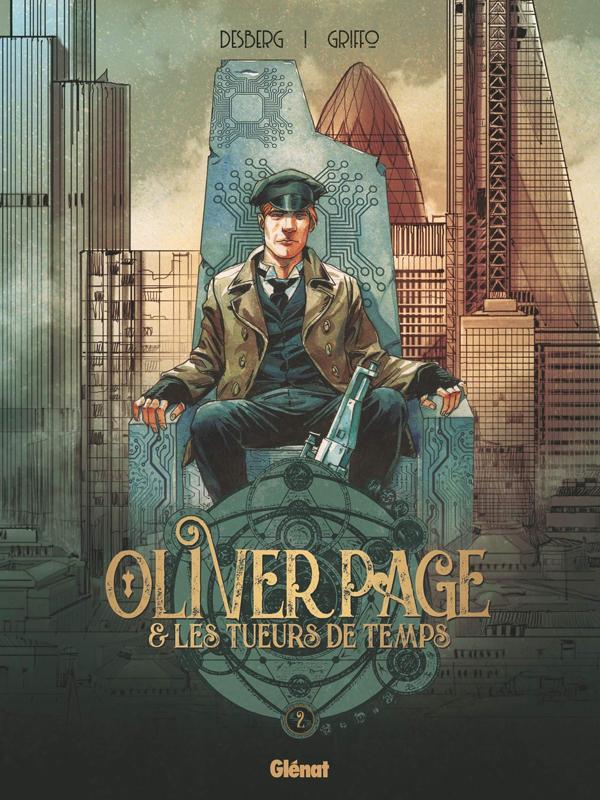 Oliver Page & Les Tueurs de Temps T2, bd chez Glénat de Desberg, Griffo, Felideus