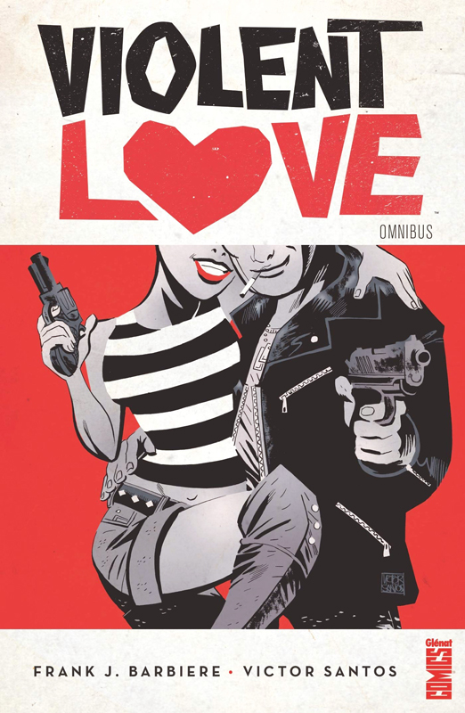 Violent Love, comics chez Glénat de Barbiere, Santos