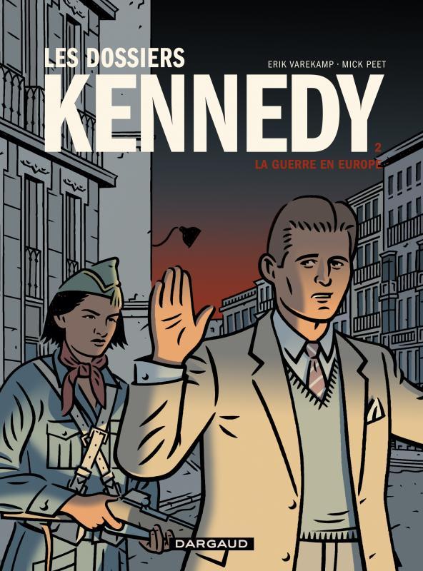 Les Dossiers Kennedy T2 : La guerre en Europe (0), bd chez Dargaud de Varekamp, Peet