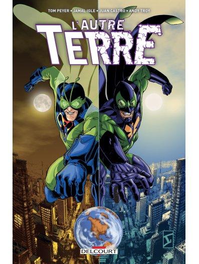 L'autre Terre (Delcourt), comics chez Delcourt de Constant, Peyer, Castro, Erskine, Igle, Troy
