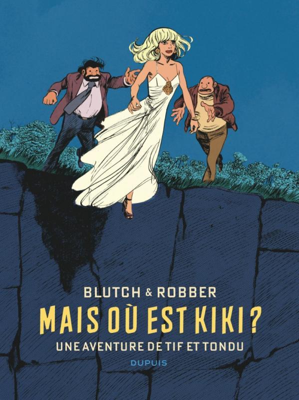 Tif et Tondu : Mais où est Kiki ? (0), bd chez Dupuis de Robber, Blutch, Chedru, Gigou, Tatti