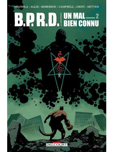 B.P.R.D.  Un mal bien connu T2, comics chez Delcourt de Roberson, Mignola, Allie, Mitten, Campbell, Grist, Stewart, Crabtree