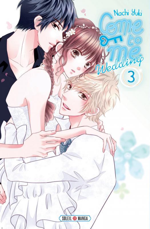 Come to me Wedding T3, manga chez Soleil de Nachi