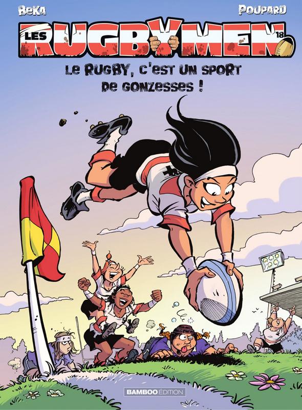Les rugbymen T18 : Le rugby, c'est un sport de gonzesses ! (0), bd chez Bamboo de Beka, Poupard, Cosson