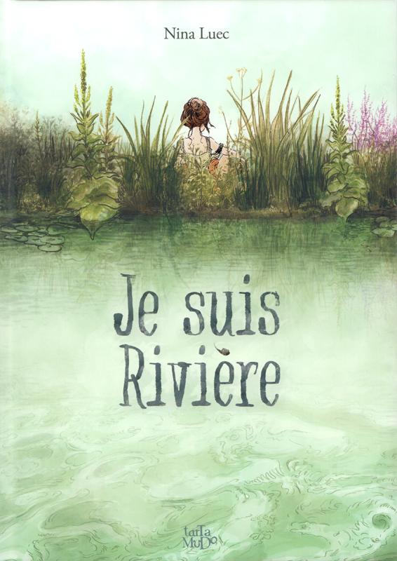 Je suis rivière, bd chez Tartamudo de Luec