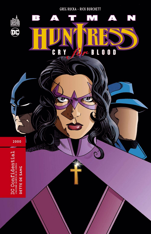 Batman Huntress : Dette de sang (0), comics chez Urban Comics de Rucka, O'neil, Dixon, Cowan, Weeks, Burchett, Wood, Wright, Jamison