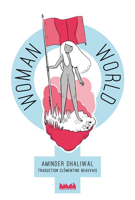 Woman world, bd chez La ville brûle de Dhaliwal