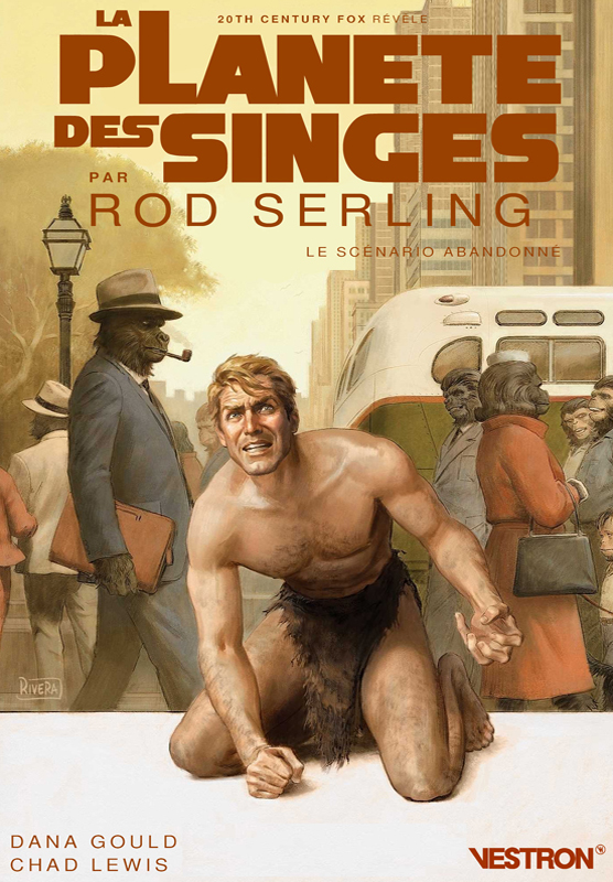 La Planète des Singes par Roy Serling : Visions - Le scénario abandonné (0), comics chez Vestron de Serling, Gould, Lewis, Wilson, Moore, Muerto, Costa, Rivera