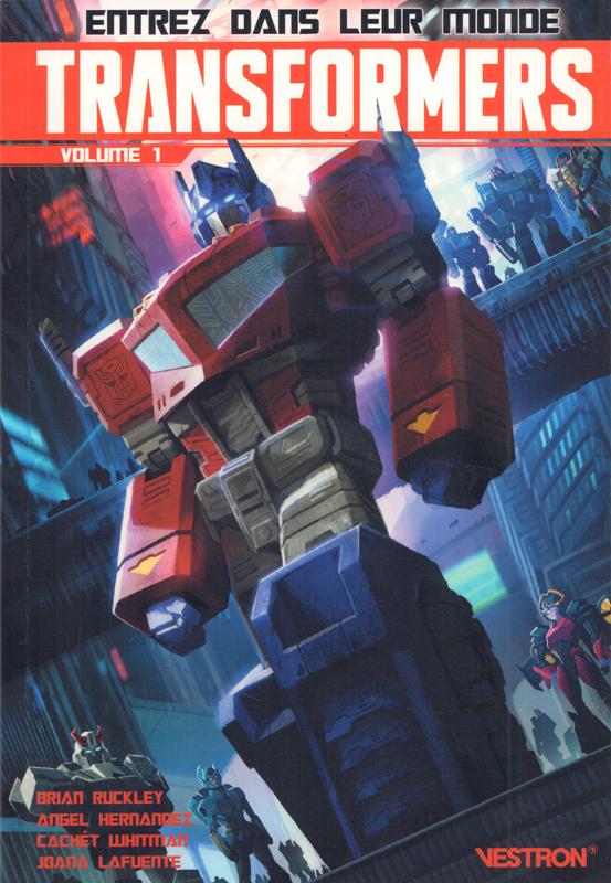 Transformers  T1, comics chez Vestron de Ruckley, Pitre-Durocher, Hernandez, Malkova, McGuire Smith, Griggith, Whitman, Burcham, Lafuente