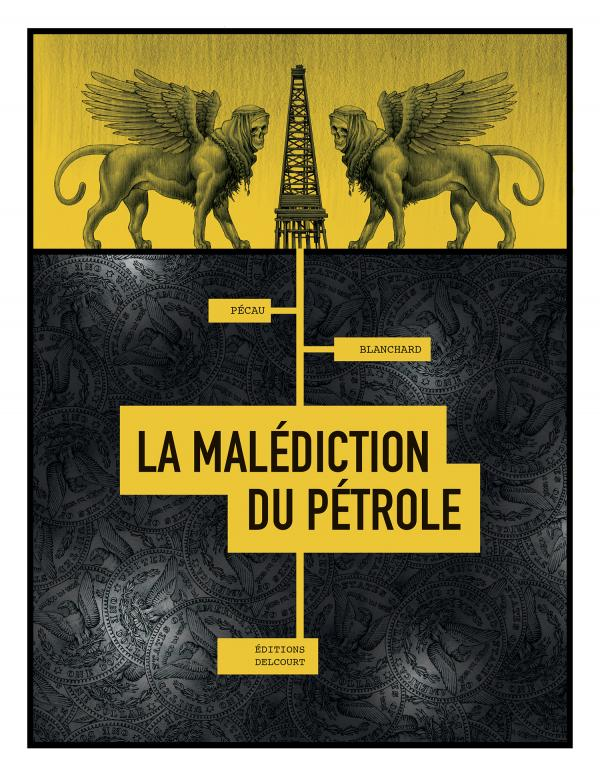 La Malédiction du pétrole, bd chez Delcourt de Pécau, Blanchard