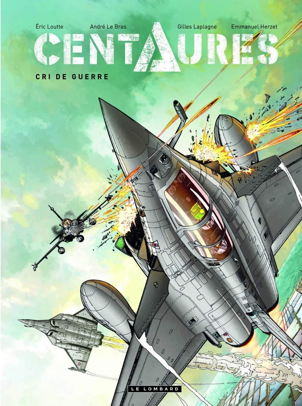 Centaures T2 : Cri de guerre (0), bd chez Le Lombard de Herzet, Loutte, Le Bras, Laplagne