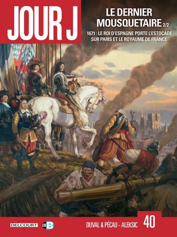 Jour J T40 : Le dernier mousquetaire 2/2 (0), bd chez Delcourt de Pécau, Duval, Aleksic, Sayago