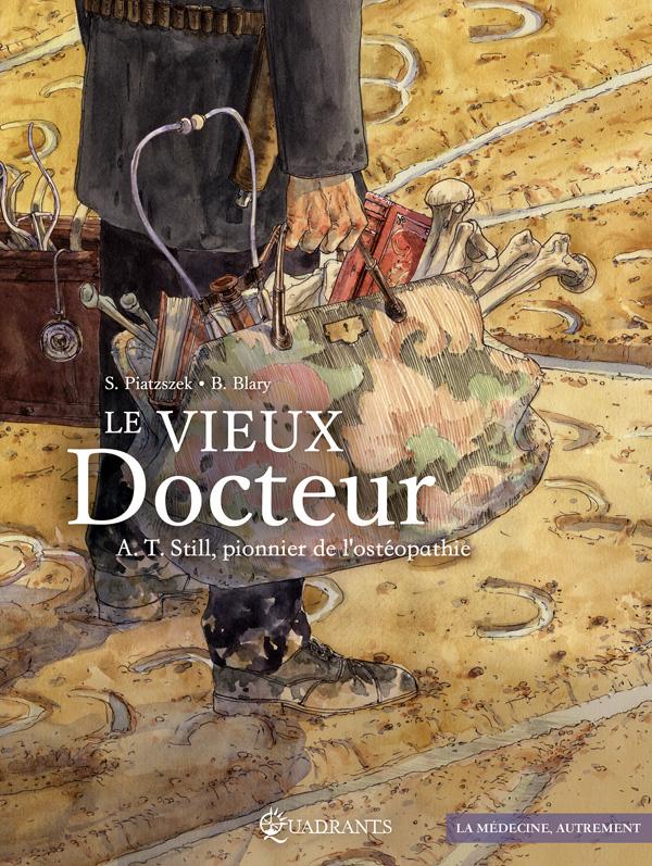 Le Vieux docteur : A.T. Still, pionnier de l'ostéopathie (0), bd chez Soleil de Piatzszek, Blary