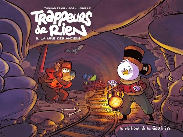 Trappeurs de rien T5 : La mine des anciens (0), bd chez Editions de la Gouttière de Pog, Priou, Lerolle