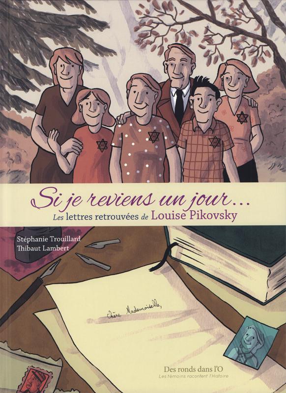 Si je reviens un jour... : Les lettres retrouvées de Louise Pikovsky (0), bd chez Des ronds dans l'O de Trouillard, Lambert