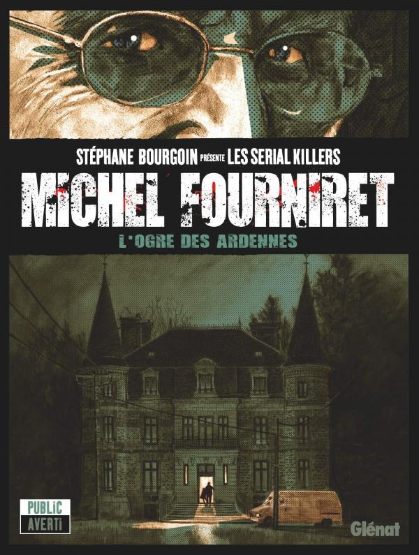 Michel Fourniret, bd chez Glénat de Morvan, Percio, Locquet, Geffroy