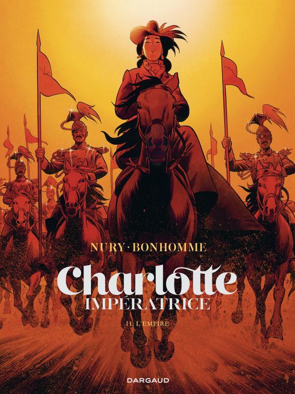 Charlotte Impératrice T2 : L'empire (0), bd chez Dargaud de Nury, Bonhomme, Chedru