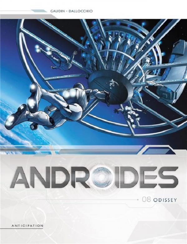 Androïdes T8 : Odissey (0), bd chez Soleil de Gaudin, Dallochio, Brandao, Benoît